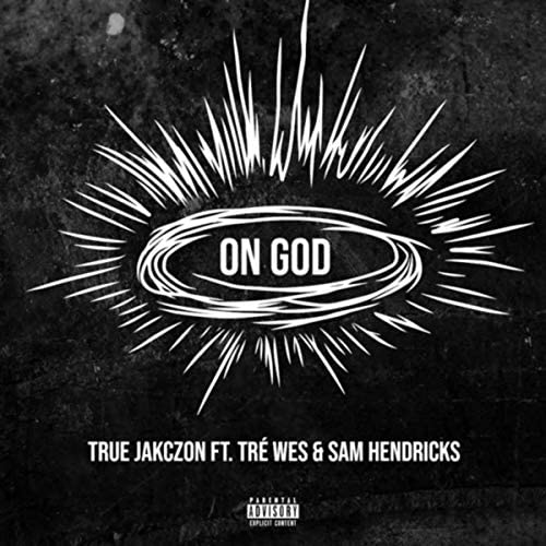 True Jakczon feat. Tré Wes & Sam Hendricks