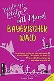 Lieblingsplätze mit Hund Bayerischer Wald (Lieblingsplätze im GMEINER-Verlag)
