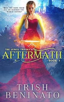 Aftermath: The Jewel Trilogy book 3 by [Trish Beninato]