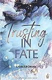 Trusting in Fate: Liebesroman (Los Angeles - Lovestorys, Band 3)