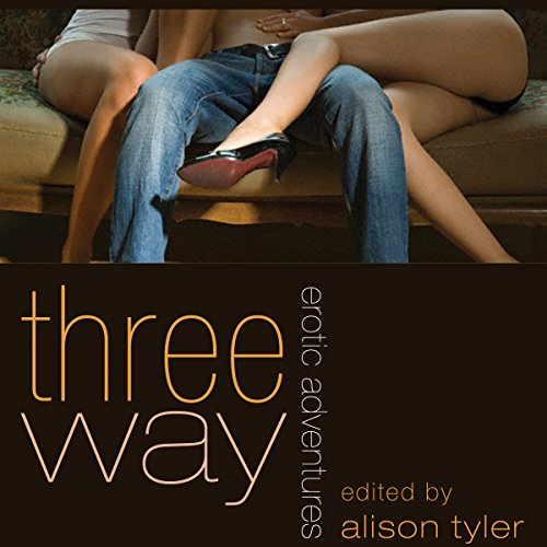 Three Way: Erotic Adventures audiobook cover art
