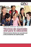 Técnicas de expresión oral para la educación