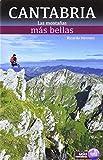 Las montañas mas bellas de Cantabria (Guias montañeras)