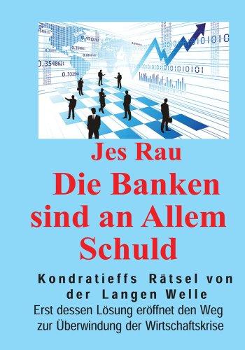 Die Banken sind an Allem Schuld (German Edition)