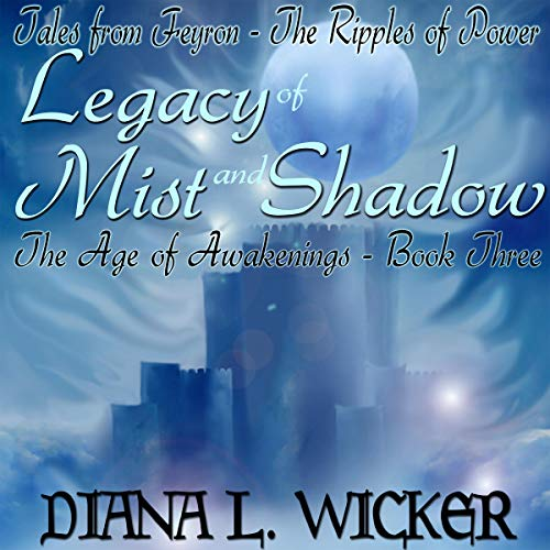 Legacy of Mist and Shadow: The Age of Awakenings, Book 3  cover art