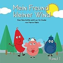 Mein Freund kleiner Wind - Band 1: Eine Geschichte nicht nur für Kinder von Marion Rabe