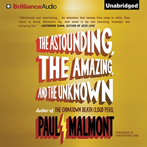The Astounding, the Amazing, and the Unknown audiobook cover art