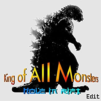 King of All Monsters (Edit)