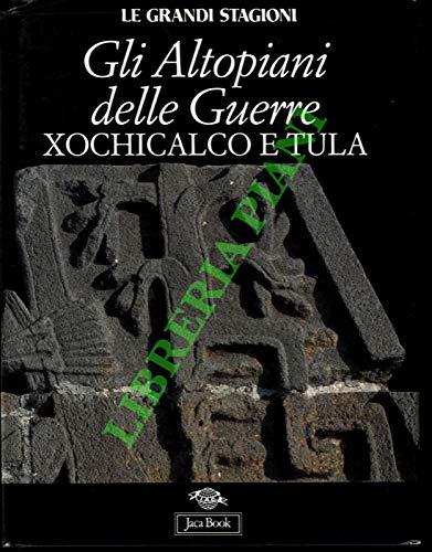 Gli altopiani delle guerre: Xochicalco e Tula