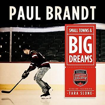 Small Towns & Big Dreams (Hometown Hockey Version) [feat. Tara Slone]