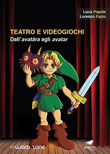 Teatro e videogiochi. Dall'avatara agli avatar. Con Segnalibro