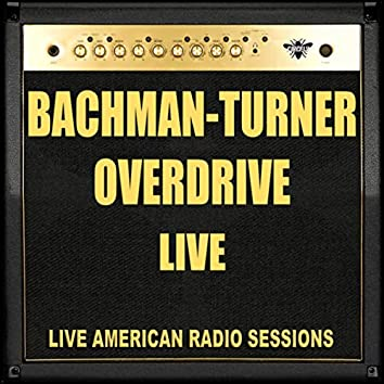 Bachman-Turner Overdrive Live