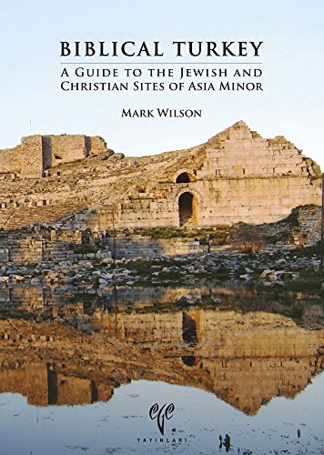 Biblical Turkey: A Guide to the Jewish and Christian Sites of Asia Minor