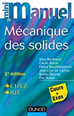 Mini manuel de mécanique des solides - Cours et exercices corrigés d'Yves Berthaud
