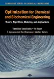 Optimization for Chemical and Biochemical Engineering: Theory, Algorithms, Modeling and Applications (Cambridge Series in Chemical Engineering)