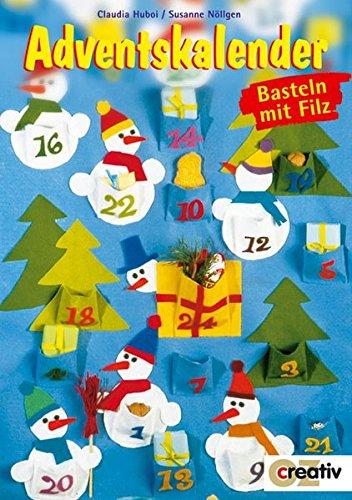 Adventskalender: Basteln mit Filz (Creativ-Taschenbuecher. CTB)