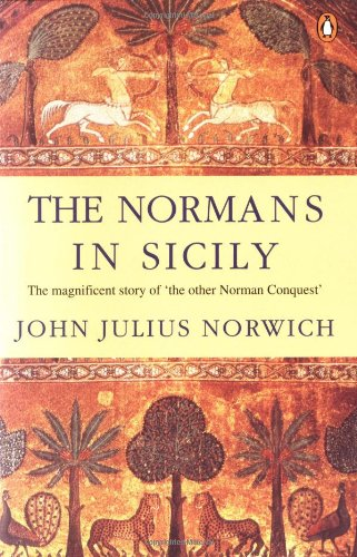 Price comparison product image The Normans in Sicily: The Normans in the South 1016-1130 and the Kingdom in the Sun 1130-1194