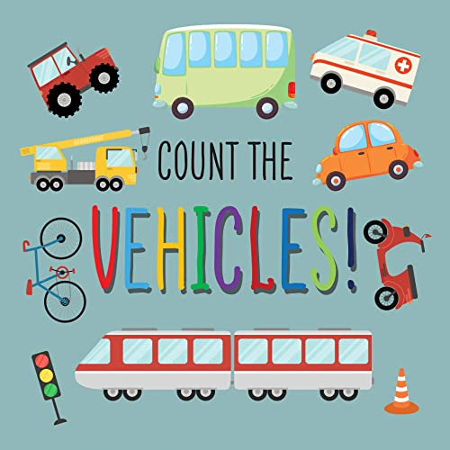 Count The Vehicles: A Picture Guessing Puzzles, Riddles For 2-5 Years Old Children And Kindergartens   Counting Book For Kid 2-5 Year Old   Birthday, Christmas Gifts For Kids, Boys, Girls