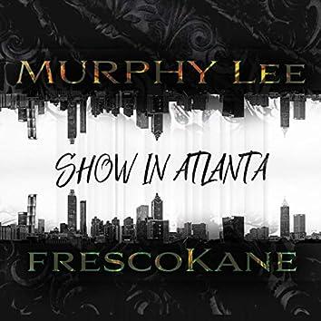 Show In Atlanta (feat. Fresco Kane)