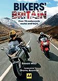 Bikers' Britain: Britains Best Routes for Bikers