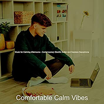 Music for Calming Afternoons - Contemporary Electric Guitar and Soprano Saxophone