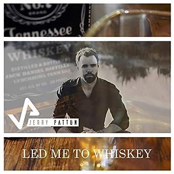 Led Me to Whiskey