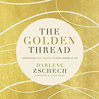 The Golden Thread     Experiencing God's Presence in Every Season of Life              By:                                                                                                                                 Darlene Zschech                               Narrated by:                                                                                                                                 Darlene Zschech                      Length: 6 hrs and 5 mins     1 rating     Overall 4.0
