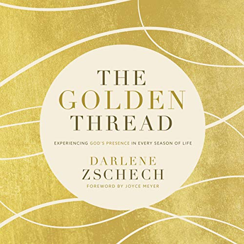 The Golden Thread     Experiencing God's Presence in Every Season of Life              By:                                                                                                                                 Darlene Zschech                               Narrated by:                                                                                                                                 Darlene Zschech                      Length: 6 hrs and 5 mins     4 ratings     Overall 5.0