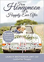 From Honeymoon to Happily Ever After: 23 Keys to Prepare for a Sextraordinary Marriage