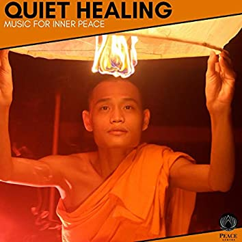 Quiet Healing - Music For Inner Peace