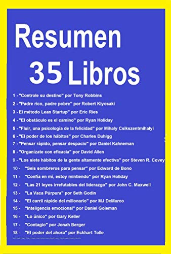 Resumen y Ejercicios de 35 Libros: La semana laboral de 4 horas, El Poder de los Hábitos, El carril rápido del millonario, Fluir, una psicología de la felicidad, Padre Rico Padre Pobre, Vaca Purpura
