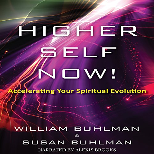 Higher Self Now!     Accelerating Your Spiritual Evolution              De :                                                                                                                                 William Buhlman,                                                                                        Susan Buhlman                               Lu par :                                                                                                                                 Alexis Brooks                      Durée : 6 h et 49 min     Pas de notations     Global 0,0