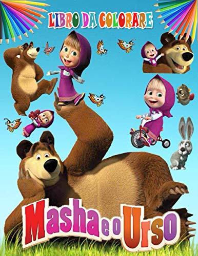 Masha e Orso libro da colorare: Tutti felici con questo libro da colorare di Masha e Orso, i personaggi molto amati dai Bambini (Italiano)
