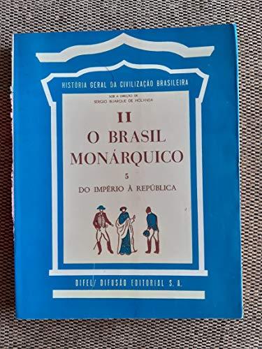 História Geral da Civilização Brasileira: O Brasil Monárquico