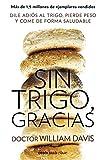 Sin trigo, gracias: Dile adis al trigo, pierde peso y come de forma saludable...