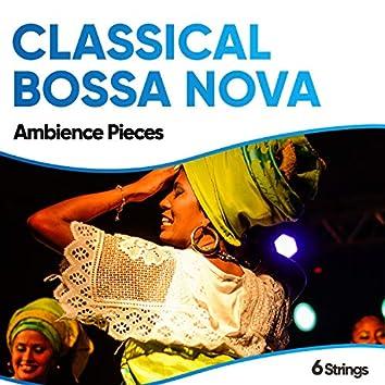 Classical Bossa Nova Ambience Pieces