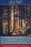 The Stowmarket Mystery; or, A Legacy of Hate (Esprios Classics)