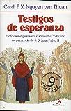 TESTIGOS DE ESPERANZA. Ejercicios espirituales dados en el Vaticano en presencia de S. S. Juan Pablo II.
