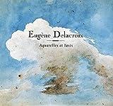 Eugène Delacroix - Aquarelles et lavis au pinceau