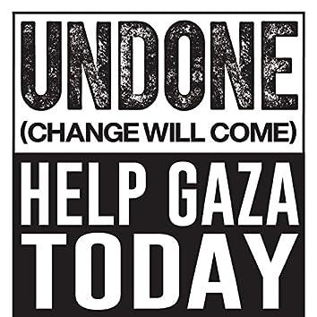 Undone (Change Will Come)