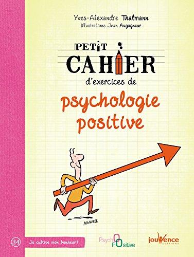 Petit Cahier D Exercices De Psychologie Positive Ebook Thalmann Yves Alexandre Augagneur Jean Amazon Fr