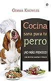 Cocina Sana Para Tu Perro (Fuera de colección)