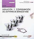 Manual. Instalación y configuración del software de servidor Web (UF1271). Certificados de profesionalidad. Administración de servicios de Internet (IFCT0509)