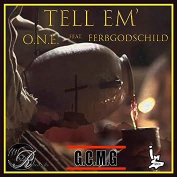 Tell Em' (feat. Ferbgodschild)