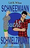 Schneemann sucht Schmelzpunkt: Rainbow Romance Reihe 2 (German Edition)