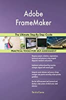 Adobe FrameMaker: The Ultimate Step-By-Step Guide 1717439470 Book Cover