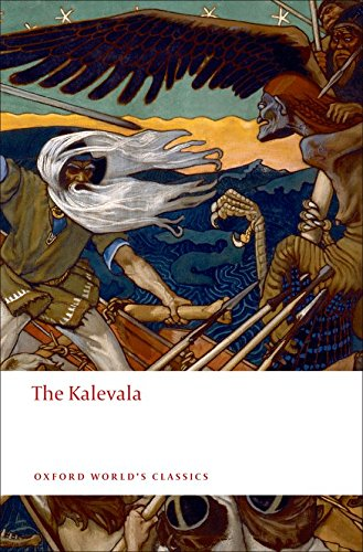 Kalevala: An Epic Poem After Oral Tradition (Oxford World's Classics)