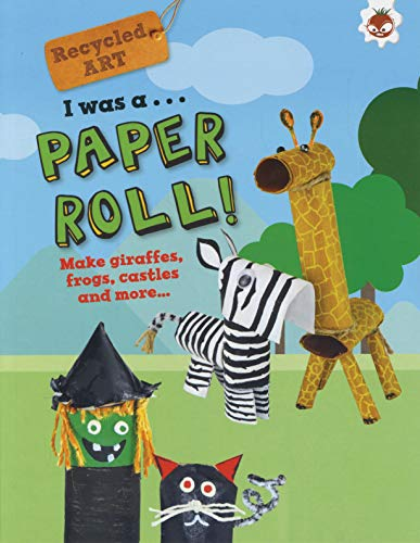 I Was A Paper Roll - Recycled Art