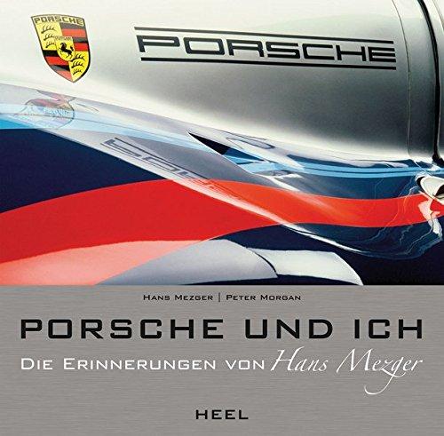 Porsche und ich: Die Hans Mezger Biografie