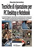 Tecniche di Riparazione per Pc Desktop e Notebook...